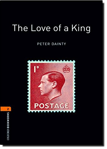 The Love of a King (Oxford Bookworms 2)の詳細を見る