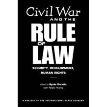Civil War And The Rule Of Law: Security, Development, Human Rights
