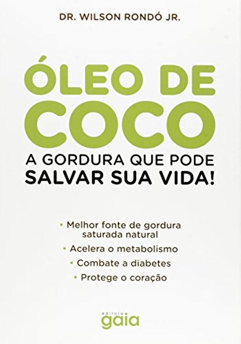 厳密に重々しい通信するÓleo de Coco. A Gordura que Pode Salvar Sua Vida!