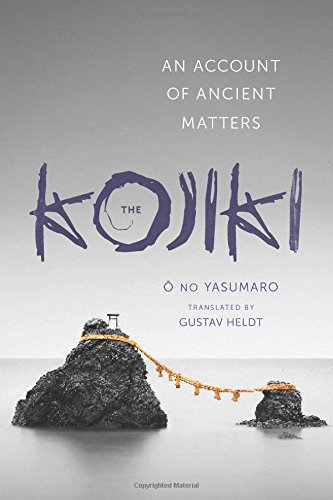 The Kojiki: An Account of Ancient Matters (Translations from the Asian Classics)