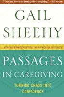 Passages in Caregiving: Turning Chaos into Confidence【洋書】 [並行輸入品]