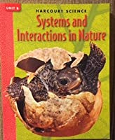 Systems of Nature, Grade 5 Unit Book 5b: Harcourt School Publishers Science (Science 00 Y001)
