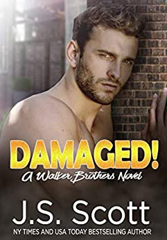 Damaged!: A Walker Brothers Novel (The Walker Brothers Book 3) by [Scott, J. S.]