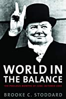 World in the Balance: The Perilous Months of June-October 1940