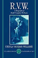 R.V.W.: A Biography of Ralph Vaughan Williams (Oxford Lives)
