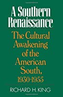 A Southern Renaissance: The Cultural Awakening of the American South, 1930-1955 by Richard H. King(1982-02-04)