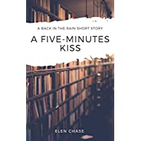 A FIVE-MINUTES KISS: (BACK IN THE RAIN SHORT STORY 1) (English Edition)