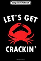 Composition Notebook: Let's get crackin crab lover Premium  Journal/Notebook Blank Lined Ruled 6x9 100 Pages