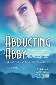 Abducting Abby (Dragon Lords of Valdier Book 1) by [Smith, S.E.]