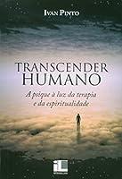 A Livro Transcender Humano. Psique Á Luz da Terapia e da Espiritualidade