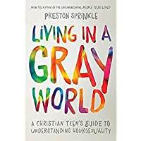 Living in a Gray World: A Christian Teen's Guide to Understanding Homosexuality【洋書】 [並行輸入品]
