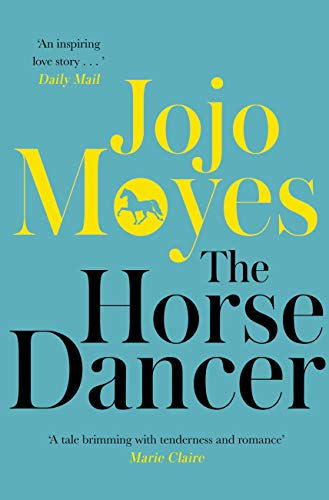 How To Review Book You Havent Read >> The Horse Dancer Discover The Heart Warming Jojo Moyes You Haven T Read Yet