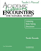 Academic Listening Encounters: The Natural World Teacher's Manual: Listening, Note Taking, and Discussion (Academic Encounters)