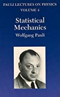 Statistical Mechanics (Pauli Lectures on Physics Volume 4)