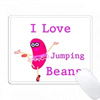 I Love Jumping Beansのプリント PC Mouse Pad パソコン マウスパッド