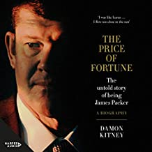 The Price of Fortune: The Untold Story of Being James Packer