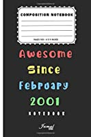 Awesome Since February 2001 Notebook: Birthday Gift For Women/Men/Boss/Coworkers/Colleagues/Students/Friends | Lined Notebook / Journal Gift, 110 Pages, 6x9, Soft Cover, Matte Finish