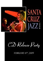 Santa Cruz Jazz 2008 - CD Release Party【DVD】 [並行輸入品]