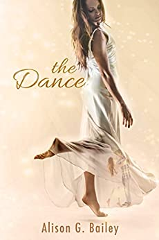 the Dance by [Bailey, Alison G.]