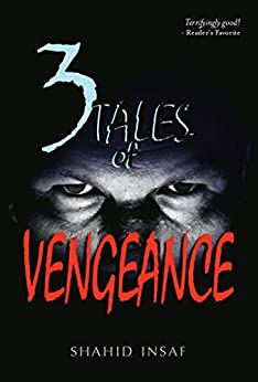 [Insaf, Shahid]の3 Tales of Vengeance (English Edition)