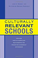 Culturally Relevant Schools: Creating Positive Workplace Relationships and Preventing Intergroup Differences