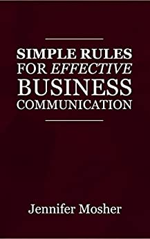 [Mosher, Jennifer]のSimple Rules for Effective Business Communication (English Edition)