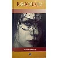 KARAKONDZULA: Tamo između raua i pakla (German Edition)