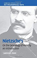 Nietzsche's 'On the Genealogy of Morality' (Cambridge Introductions to Key Philosophical Texts)