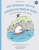 How Sprinkle the Pig Escaped the River of Tears (About the Hidden Strengths)