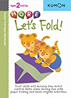 More Let's Fold (Kumon First Steps Workbooks)