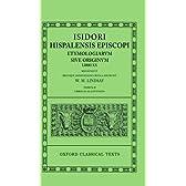 Isidori Hispalensis Episcopi Etymologiarum Sive Originum Libri Xx/Tomus II: Libri Xi-XX (Oxford Classical Texts)