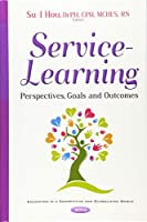 Service-Learning: Perspectives, Goals and Outcomes (Education in a Competitive and Globalizing World)