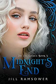 Midnight's End (The Fae Games Book 5) by [Ramsower, Jill]