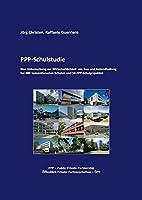 PPP-Schulstudie: Eine Untersuchung zur Wirtschaftlichkeit von Bau und Instandhaltung bei 880 konventionellen Schulen und 50 PPP-Schulprojekten