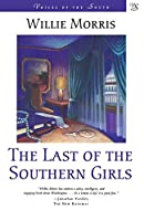 The Last of the Southern Girls (Voices of the South)