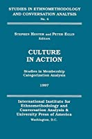 Culture in Action (Studies in Ethnomethodology and Conversation Analysis)