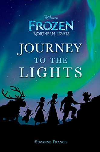 Journey to the Lights (Disney Frozen: Northern Lights) (A Stepping Stone Book(TM))