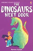 The Dinosaur Next Door (Young Reading (Series 1)) (Young Reading (Series 1)) by Harriet Castor(1905-07-05)