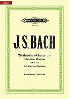 Weihnachts-Oratorium BWV 248 / URTEXT: fuer Soli, Chor und Orchester / Klavierauszug