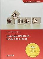 Das grosse Handbuch fuer die Kita-Leitung