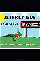 Jeffery Gue: Dreams Of The Zoo