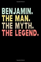 Benjamin The Man The Myth The Legend: Personalized Notebook Journal, College Ruled, Lined, 6 x 9 inches, 100 Pages Personal Notebook, Composition Notebooks