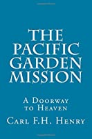 The Pacific Garden Mission: A Doorway to Heaven