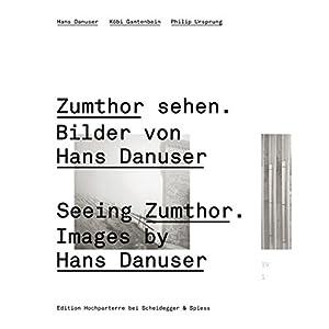 Zumthor sehen/Seeing Zumthor