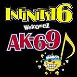 DYNAMITE / INFINITY 16 welcomez AK-69