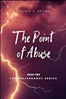 The Point of Abuse (The Deliverance Series)