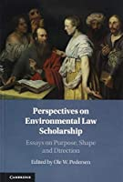 Perspectives on Environmental Law Scholarship: Essays on Purpose, Shape and Direction