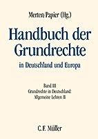 Handbuch der Grundrechte in Deutschland und Europa 3: Grundrechte in Deutschland: Allgemeine Lehren 2