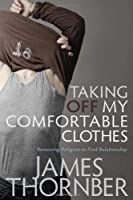Taking Off My Comfortable Clothes: Removing Religion to Find Relationship