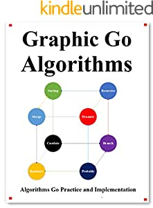 Graphic Go Algorithms: Graphically learn data structures and algorithms better than before (English Edition)